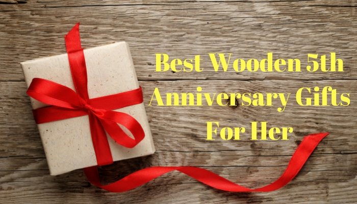 Best Wooden 5th Anniversary Gifts For Her